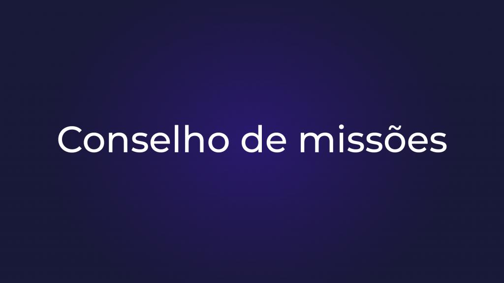 [Conselho de Missões]
