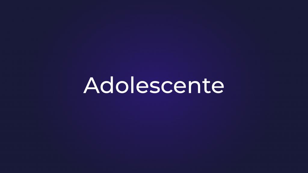 [Adolescentes]