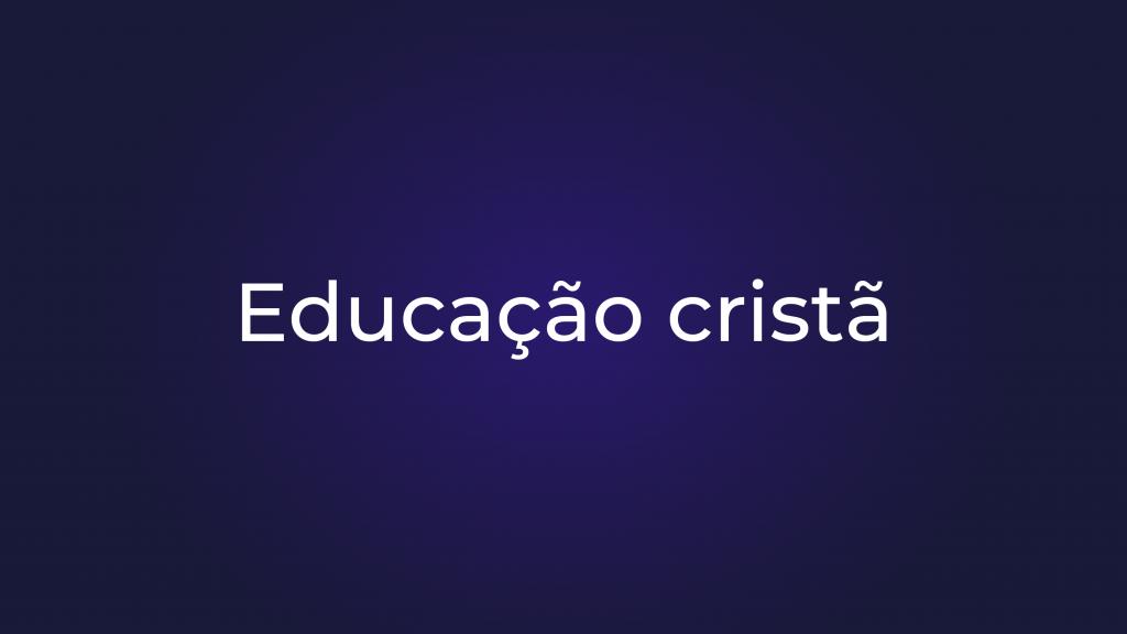 [Educação Cristã]